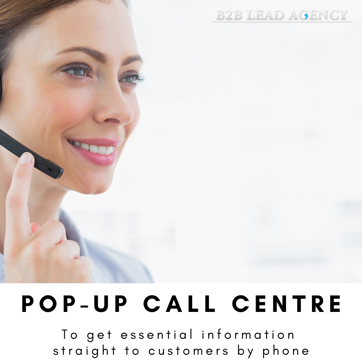 Pop-up Call Centre. To get essential information straight to customers by phone